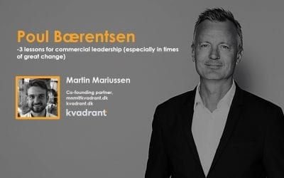 Poul Bærentsen – 3 lessons for commercial leadership (especially in times of great change)