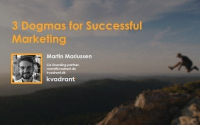 3 Dogmas for Successful Marketing anno 2018