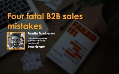 4 fatal B2B sales mistakes to avoid (and 2 we don't agree should be on the list)